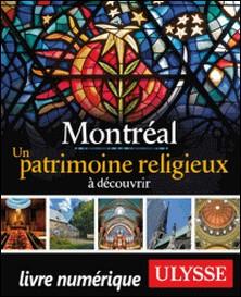 Montréal - Un patrimoine religieux à découvrir-Siham Jamaa