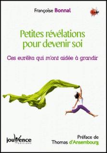 Petites révélations pour devenir soi - Ces eurêka qui m'ont aidée à grandir-Françoise Bonnal