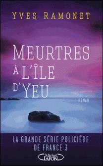 Meurtres à l'île d'Yeu-Yves Ramonet