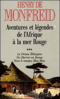 Aventures et légendes de l'Afrique à la mer Rouge T03-Henry de Monfreid