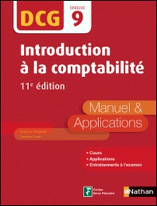 Introduction à la comptabilité DCG 9 - Manuel & applications-Jean-Luc Siegwart , Laurence Cassio