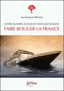 Lettre ouverte à celles et ceux qui veulent faire bouger la France-Jean-Jacques Richard