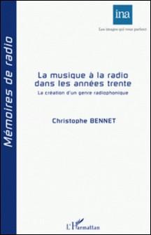 La musique à la radio dans les années trentre - La création d'un genre radiophonique-Christophe Bennet