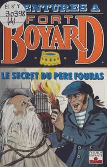 Aventures à Fort-Boyard (4) : Le secret du père Fouras-Dan Mitrecey