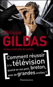 Comment réussir à la télévision quand on est petit, breton, avec de grandes oreilles ?-Philippe Gildas