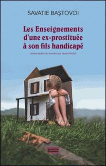 Les enseignements d'une ex-prostituée à son fils handicapé-Savatie Bastovoi