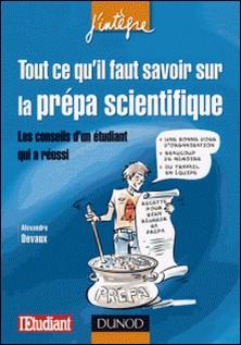 Tout ce qu'il faut savoir sur la prépa scientifique - Les conseils d'un étudiant qui a réussi-Alexandre Devaux
