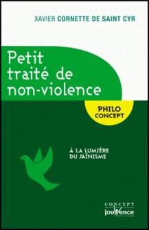 Petit traité de non-violence - A la lumière du jaïnisme-Xavier Cornette de Saint Cyr