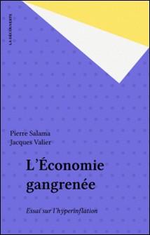 L'Economie gangrenée - Essai sur l'hyperinflation-Valier , Salama