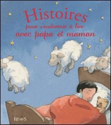 Histoires pour s'endormir à lire avec papa et maman-Mélanie Desplanches , Germain , Alix Minime