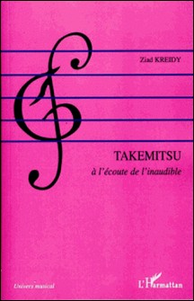 Takemitsu - A l'écoute de l'inaudible-Ziad Kreidy