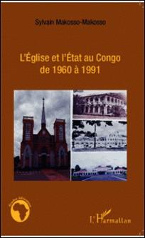 L'Eglise et l'état au Congo de 1960 à 1991-Sylvain Makosso-Makosso