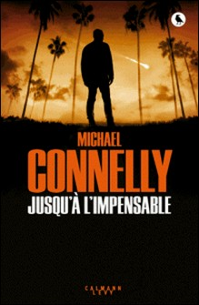 Jusqu'à l'impensable-Michael Connelly