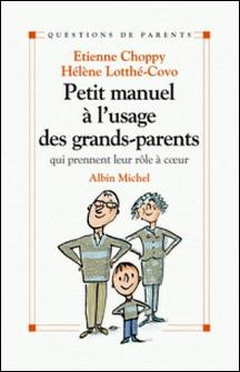 Petit manuel à l'usage des grands-parents - qui prennent leur rôle à coeur-auteur