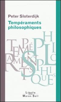 Tempéraments philosophiques - De Platon à Michel Foucault-Peter Sloterdijk