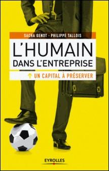 L'humain dans l'entreprise, un capital à préserver-Sacha Genot , Philippe Tallois