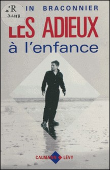 Les Adieux à l'enfance-Alain Braconnier