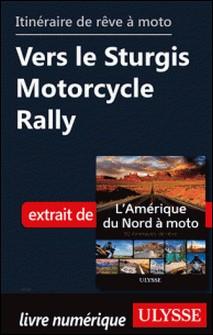 Itinéraire de rêve à moto - Vers le Sturgis Motorcycle Rally-Collectif