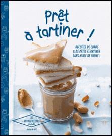 Prêt à tartiner - 30 recettes de curds & pâtes à tartiner-Audrey Le Goff