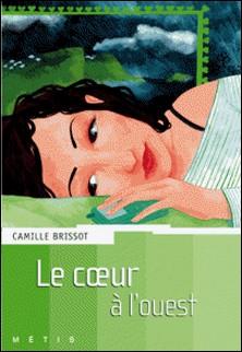 Le coeur à l'ouest-Camille Brissot
