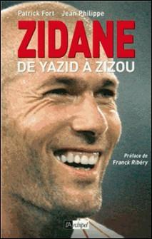 Zidane, de Yazid à Zizou-Patrick Fort