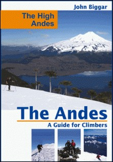The High Andes: The Andes, a Guide For Climbers-John Biggar