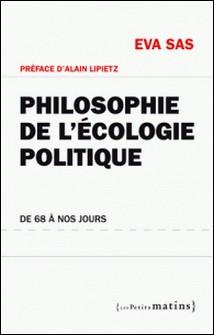 Philosophie de l'écologie politique - De 68 à nos jours-Eva Sas
