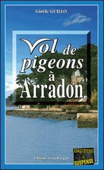 Vol de pigeons à Arradon - Un roman policier humoristique-Gisèle Guillo