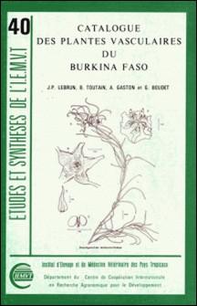 Catalogue des plantes vasculaires du Burkina Faso-G Boudet , B Toutain , J-P Lebrun , A Gaston