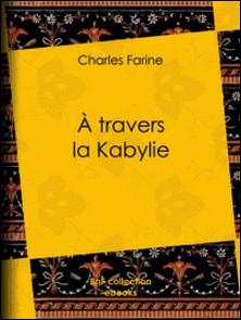 A travers la Kabylie-Charles Farine