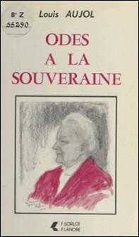 Odes à la souveraine-Louis Aujol