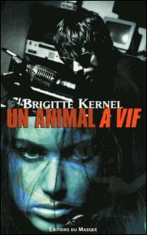 Un animal à vif-Brigitte Kernel