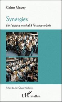 Synergies - De l'espace musical à l'espace urbain-Colette Mourey