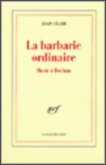 La barbarie ordinaire. Music à Dachau-Jean Clair