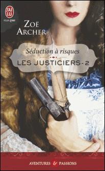 Les justiciers Tome 2-Zoë Archer