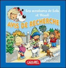 Avis de recherche - Un petit livre pour enfants-Edith Soonckindt , Mathieu Couplet , Lola & Woufi