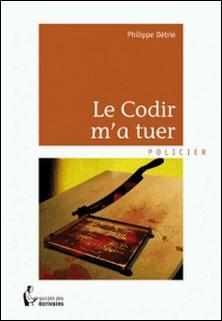 Le Codir m'a tuer-Philippe Détrie