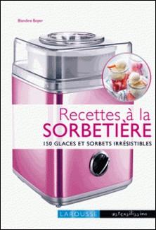 Recettes à la sorbetière-Blandine Boyer