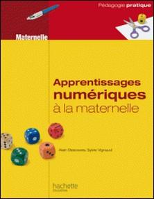 Apprentissages numériques à la maternelle-Alain Descaves , Sylvie Vignaud