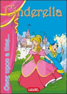Cinderella - Tales and Stories for Children-Charles Perrault , Jesús Lopez Pastor , Once Upon a Time