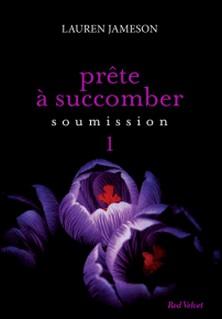 Prête à succomber - Episode 1 : Soumission-Lauren Jameson