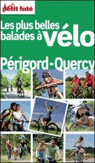 Petit Futé Balades à vélo Périgord Quercy-Petit Futé