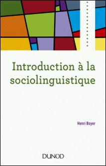 Introduction à la sociolinguistique - 2e éd.-Henri Boyer