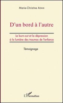 D'un bord à l'autre - Le burn-out et la dépression à la lumière des traumas de l'enfance-Marie-Christine Adam