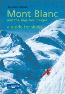 Courmayeur - Mont Blanc and the Aiguilles Rouges - a Guide for Skiers - Travel Guide-Anselme Baud