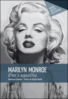 Marilyn Monroe d'hier à aujourd'hui-Dominique Choulant