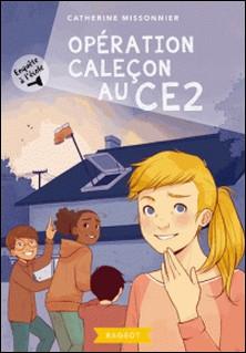 Enquête à l'école - Opération caleçon au CE2-Catherine Missonnier