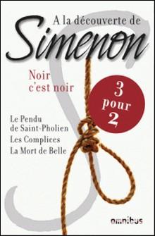 A la découverte de Simenon - Noir c'est noir-Georges Simenon