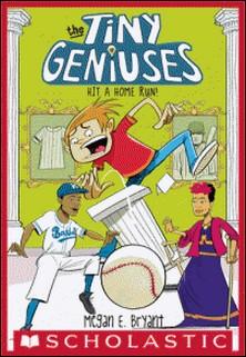 Hit a Home Run! (Tiny Geniuses #3)-Megan E. Bryant