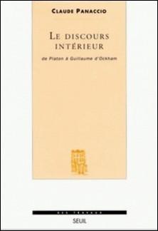 LE DISCOURS INTERIEUR. - De Platon à Guillaume d'Ockham-Claude Panaccio